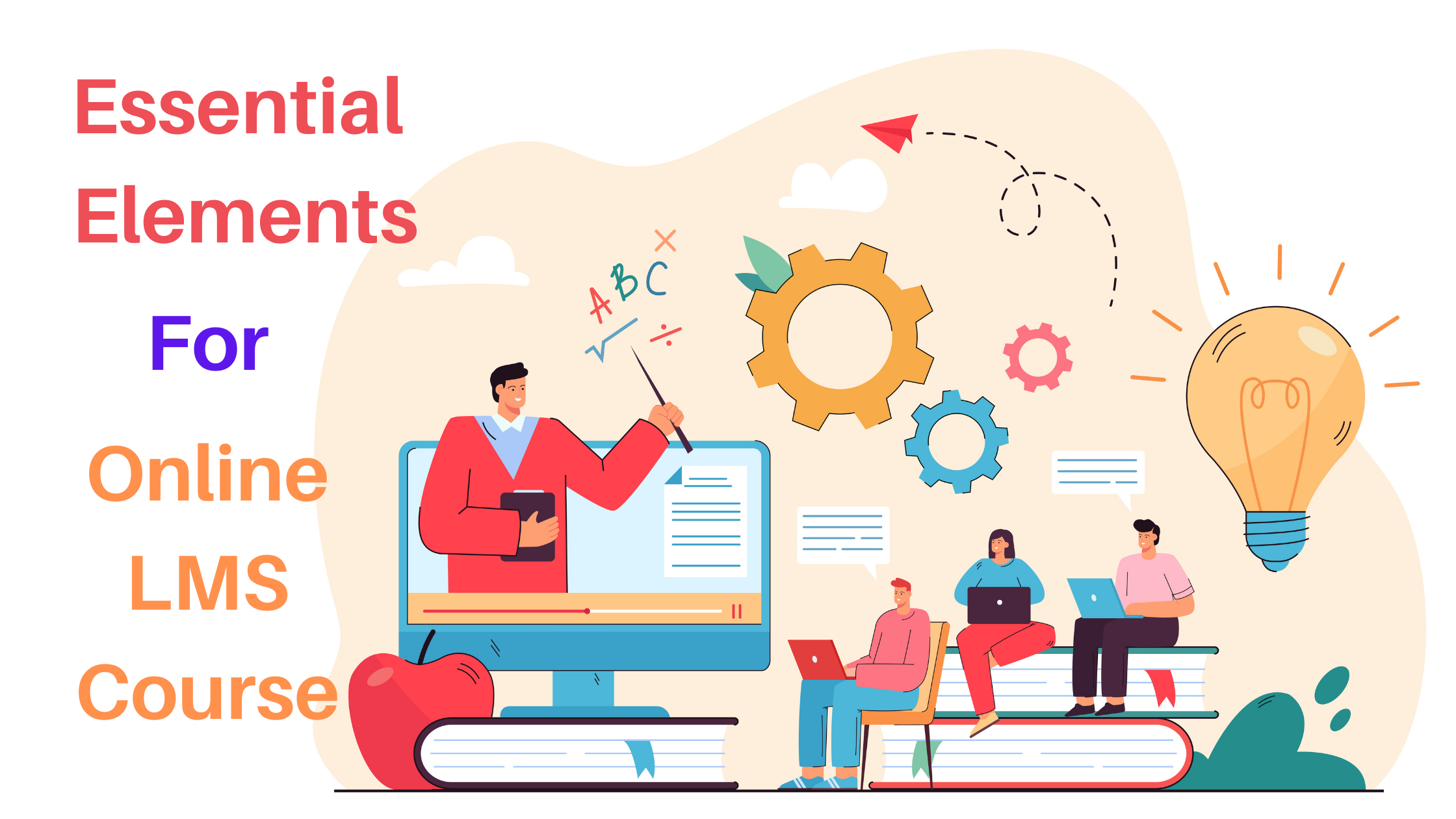 Essential elements for your online LMS course