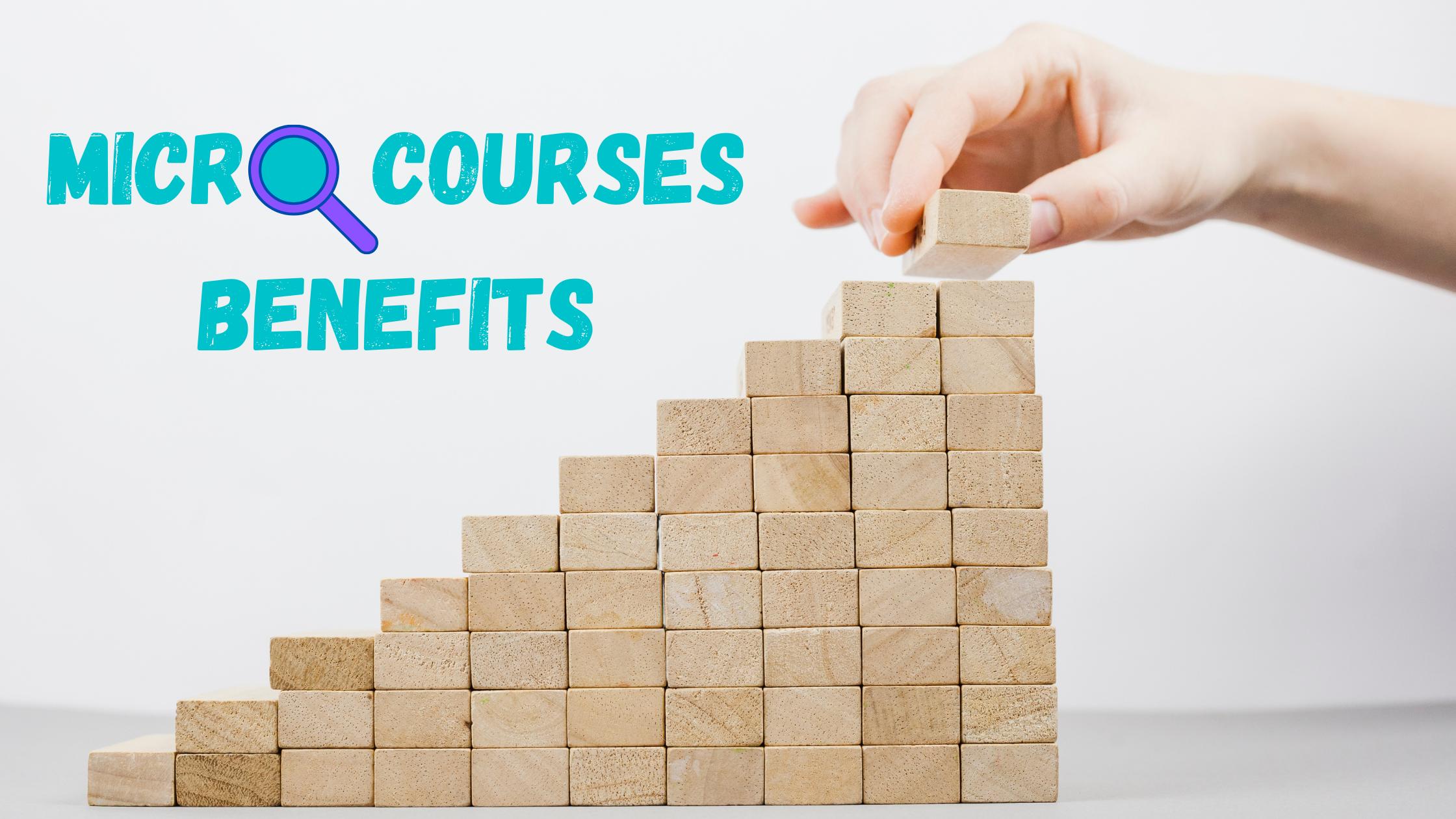 Benefits of micro courses